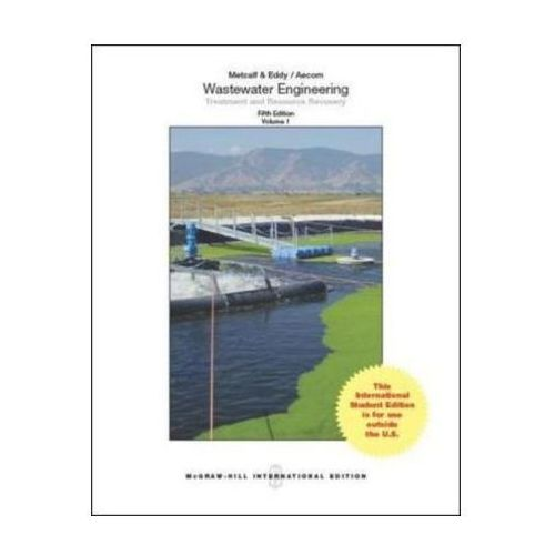Wastewater Engineering: Treatment and Resource Recovery (9781259010798)