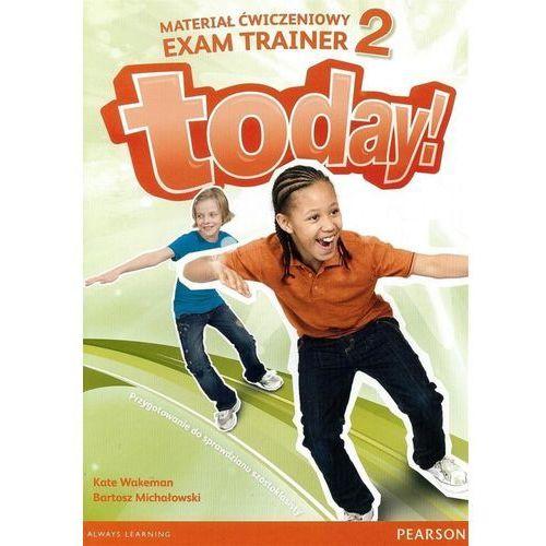 Today! 2. Materiał Ćwiczeniowy Exam Trainer (Do Wersji Wieloletniej) (48 str.)