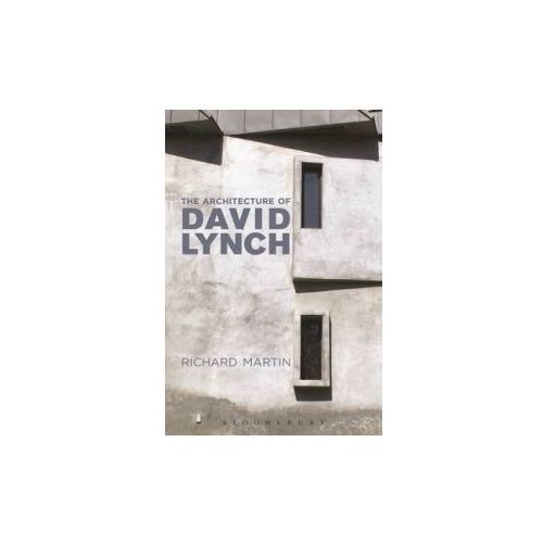 The Architecture of David Lynch - Wysyłka od 3,99 - porównuj ceny z wysyłką, oprawa miękka