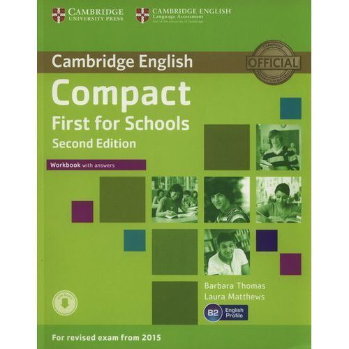 Compact First for Schools 2nd Edition. Ćwiczenia z Kluczem, Cambridge University Press