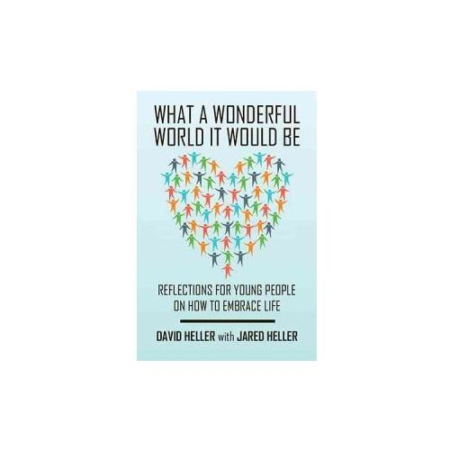 WHAT A WONDERFUL WORLD IT WOULD BE: REFL (9781524543464)