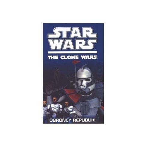 Star Wars. The clone wars. Obrońcy Republiki, książka w oprawie miękkej