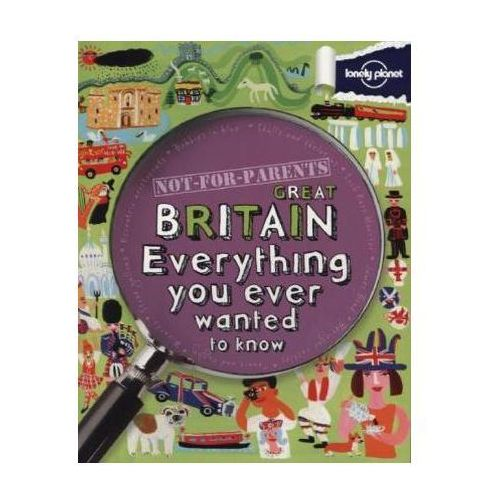Wielka Brytania Lonely Planet Not For Parents Great Britain Przewodnik (9781743214169)
