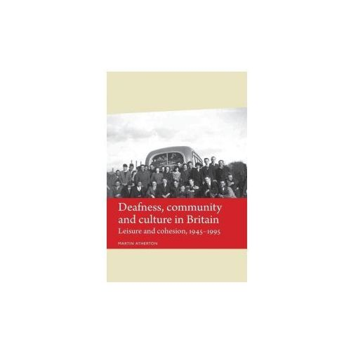 Deafness, Community and Culture in Britain (9780719099786)
