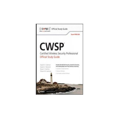 CWSP Certified Wireless Security Professional Official Study Guide. Exam PW0-204 (9780470438916)