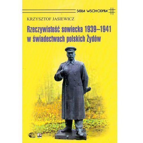 Rzeczywistość sowiecka 1939-1941 w świadectwach polskich Żydów (416 str.)