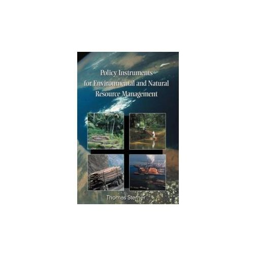 Policy Instruments for Environmental and Natural Resource Management (9781891853128)