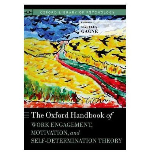 Oxford Handbook of Work Engagement, Motivation, and Self-Determination Theory