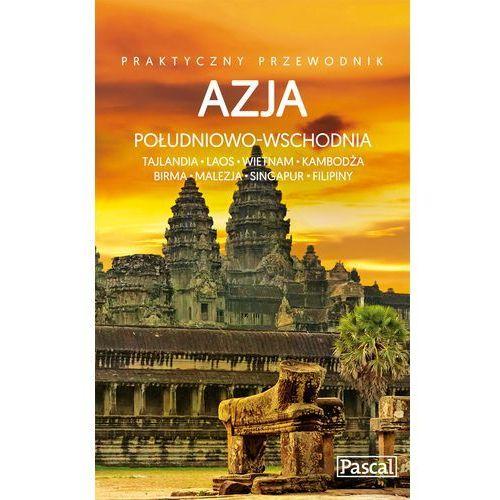 Azja Południowo-Wschodnia. Praktyczny przewodnik, oprawa broszurowa