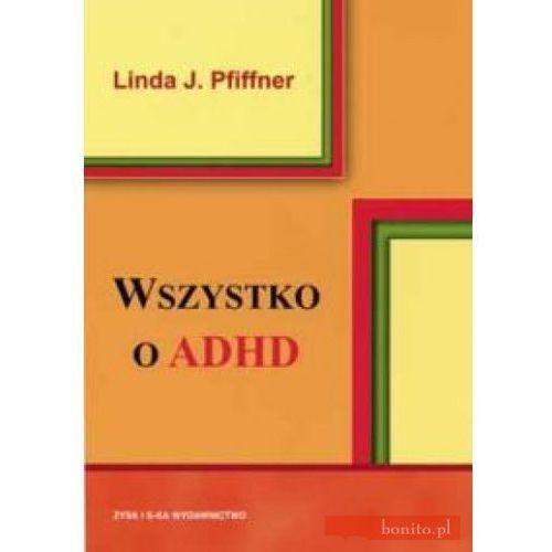 Wszystko o ADHD, Pfiffner Linda J.