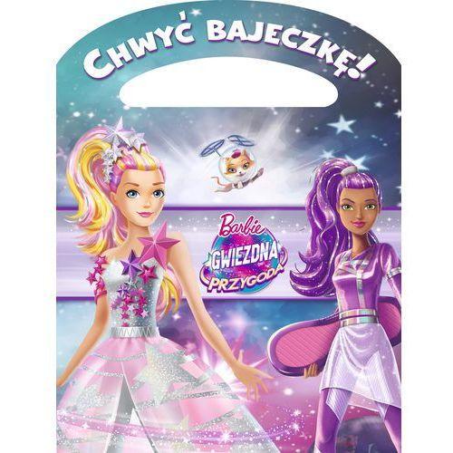 Chwyć bajeczkę. Barbie Gwiezdna Przygoda - Marta Jamrógiewicz, oprawa miękka