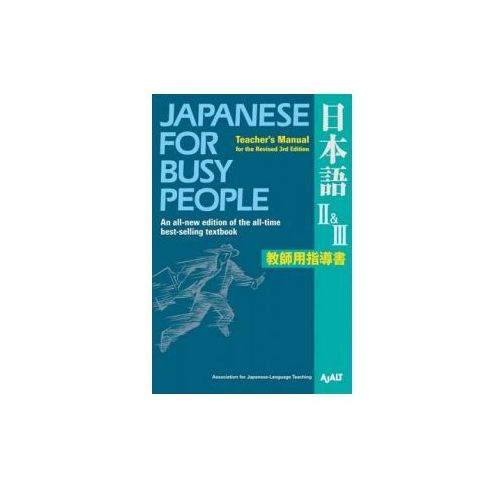 Japanese For Busy People Ii & Iii: Teacher's Manual For The Revised 3rd Edition (9781568364056)