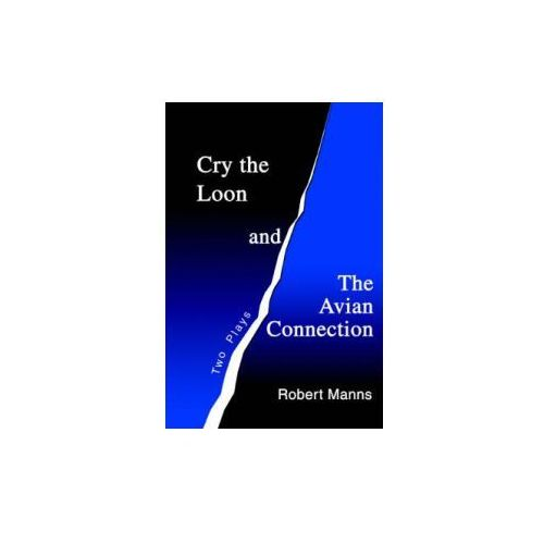 Cry the Loon and the Avian Connection (9780595299560)