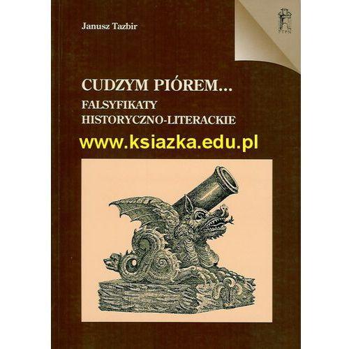 Cudzym piórem... Falsyfikaty historyczno - literackie (143 str.)
