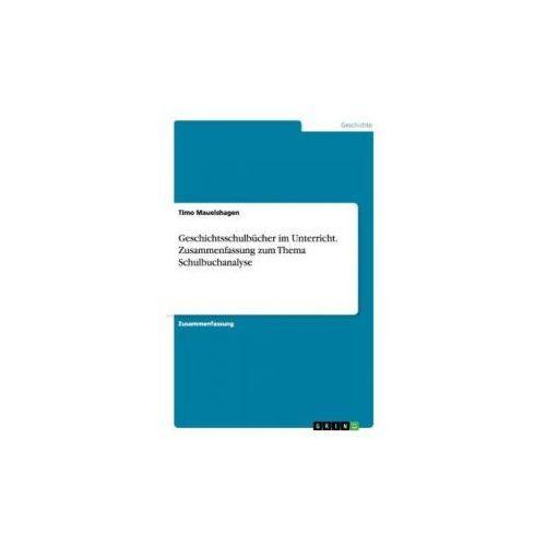 Geschichtsschulbücher im Unterricht. Zusammenfassung zum Thema Schulbuchanalyse