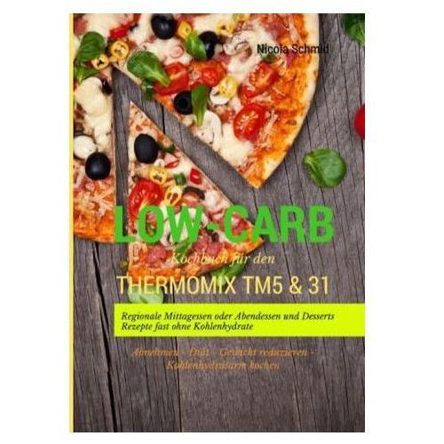 LOW-CARB KOCHBUCH F R DEN THERMOMIX TM5