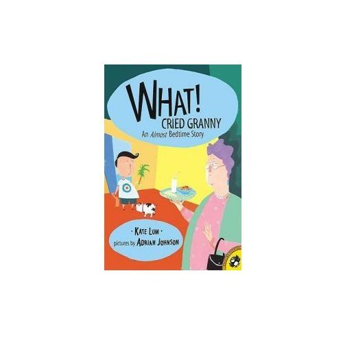 What! Cried Granny: An Almost Bedtime Story: Almost Bedtime Story (9780613496476)