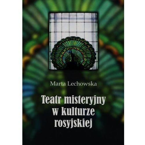 Teatr misteryjny w kulturze rosyjskiej, Marta Lechowska