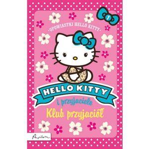 Papilon Hello kitty i przyjaciele klub przyjaciół (9788324520671)