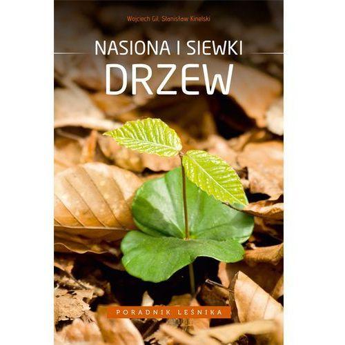 Poradnik leśnika. Nasiona i siewki drzew (2015)