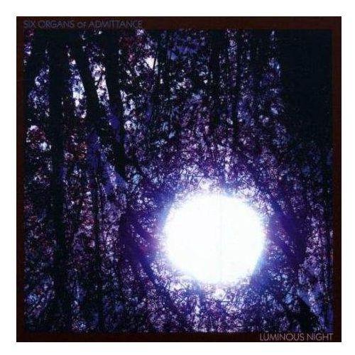 Six Organs Of Admittance - Luminous Night
