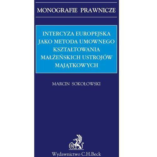 Intercyza europejska jako metoda kształtowania małżeńskich ustrojów majątkowych (532 str.)