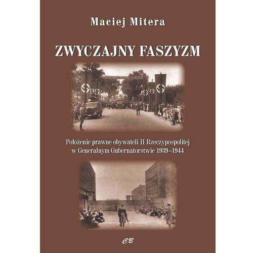 Zwyczajny faszyzm - Maciej Mitera DARMOWA DOSTAWA KIOSK RUCHU (270 str.)