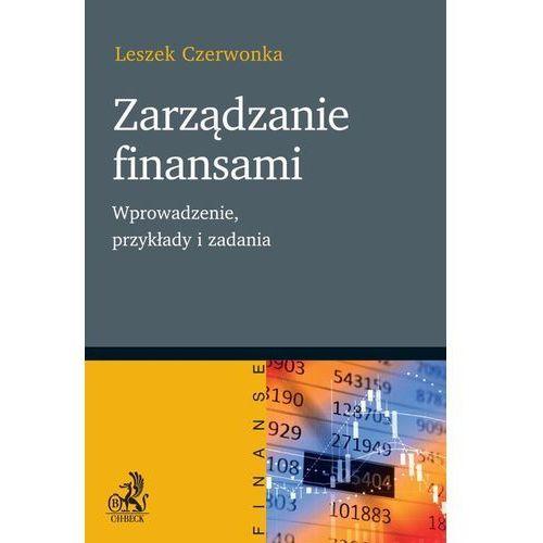 Zarządzanie finansami. Wprowadzenie przykłady i zadania - Leszek Czerwonka (PDF) (218 str.)