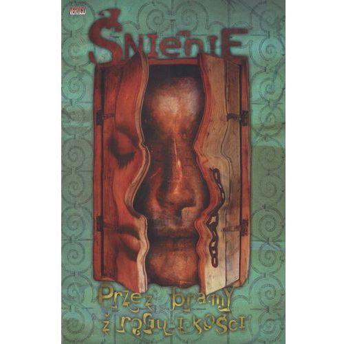 Sandman - Śnienie: Przez bramy z rogu i kości., Egmont