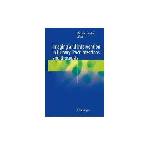 Imaging and Intervention in Urinary Tract Infections and Urosepsis (9783319682754)