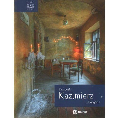 Krakowski Kazimierz i Podgórze. Wydanie 1 - Agnieszka Legutko (ISBN 9788376611488)