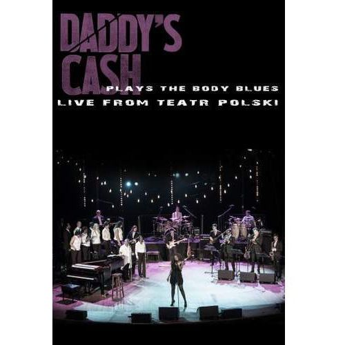 Daddy's Cash Plays The Body Blues Live From Teatr Polski