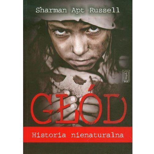 Głód. Historia nienaturalna. - Sharman Russell (2011)