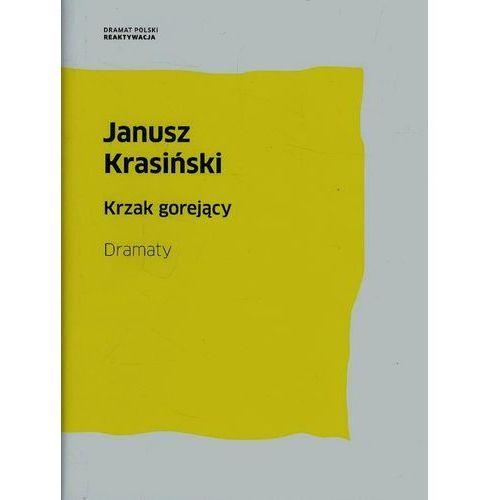 Krzak gorejący Dramaty - Janusz Krasiński