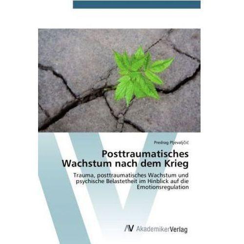Posttraumatisches Wachstum Nach Dem Krieg (9783639384703)