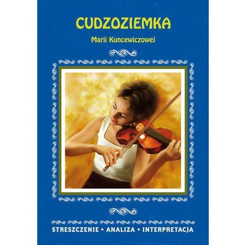 Cudzoziemka Marii Kuncewiczowej - Praca zbiorowa, LITERAT