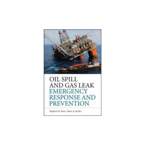 Oil Spills And Gas Leaks: Environmental Response, Prevention And Cost Recovery (9780071772891)