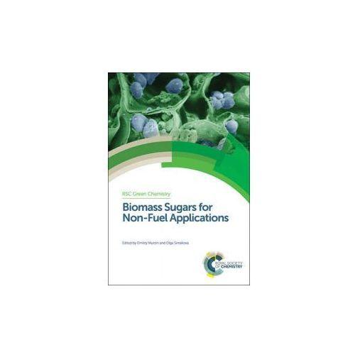 OKAZJA - Biomass Sugars for Non-Fuel Applications, pozycja z kategorii Literatura obcojęzyczna