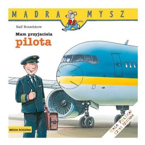 Mam przyjaciela pilota (opr. broszurowa)