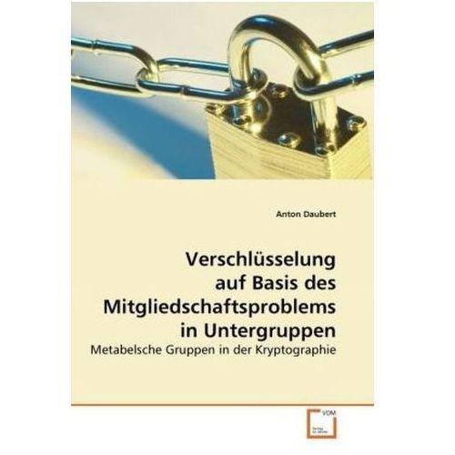 Verschlüsselung auf Basis des Mitgliedschaftsproblems in Untergruppen (9783639254549)