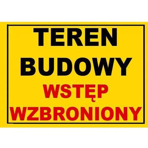 """Bto-27 znak tablica teren budowy wstęp wzbroniony marki """"mój dom bis"""" marcin klimczak"""