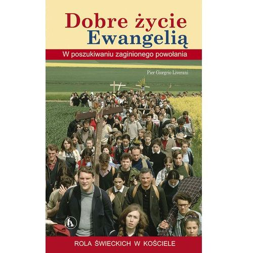 Dobre życie Ewangelią (2012)