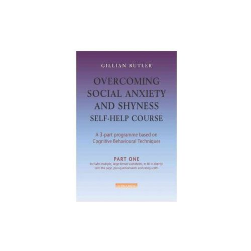 Overcoming Social Anxiety and Shyness Self-help Course (9781845295714)