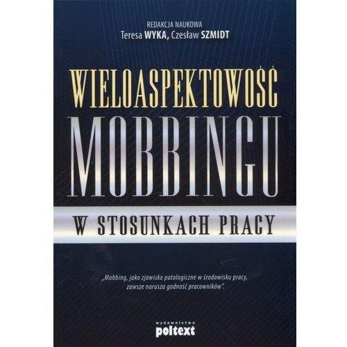 Wieloaspektowość mobbingu w stosunkach pracy, książka w oprawie broszurowej