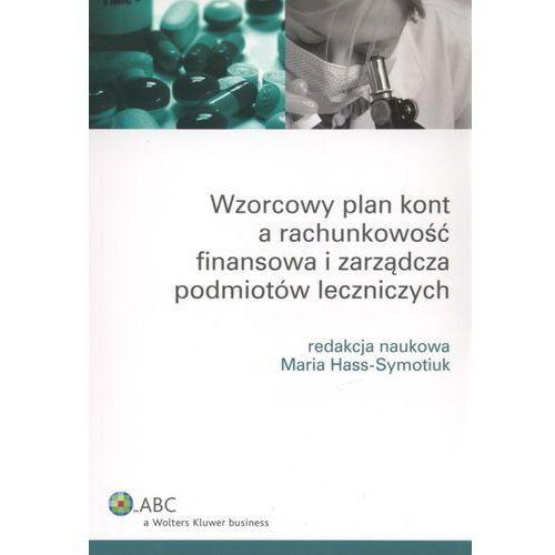Wzorcowy plan kont a rachunkowość finansowa i zarządcza podmiotów leczniczych (2012)