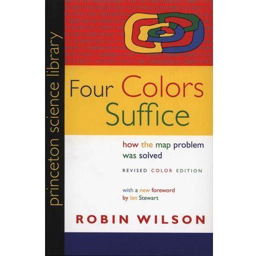 Four Colors Suffice - Robin Wilson, Princeton University Press