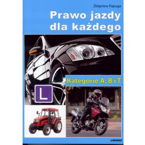 Prawo jazdy dla każdego. Kategorie ABT, oprawa miękka