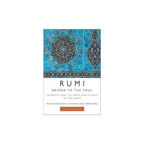 Rumi: Bridge to the Soul Journeys into the Music and Silence of the Heart (9780061338168)