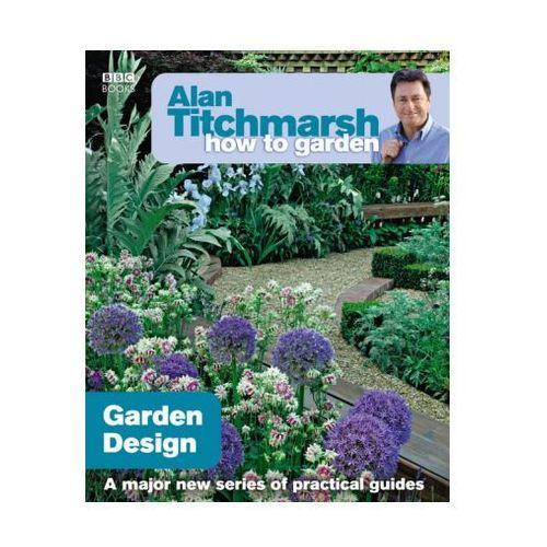 Alan Titchmarsh How To Garden : Garden Design (9781846073977)