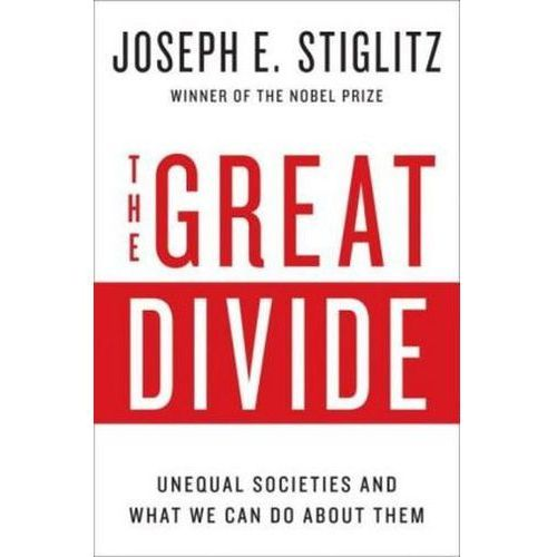 Great Divide - Inequality and its Causes, Consequences, and Cures (9780393248579)